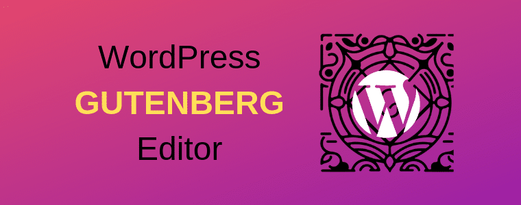 A Beginner's Guide To WordPress Gutenberg Editor